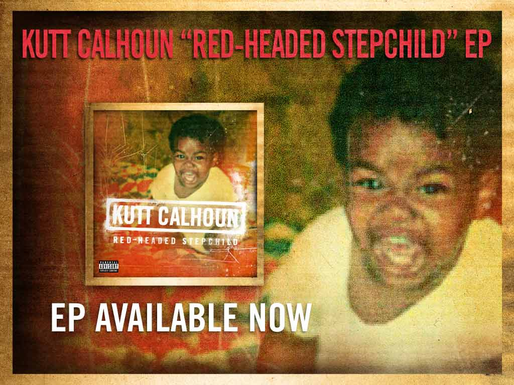 Kutt Calhoun - Red-Headed Stepchild EP Presale
