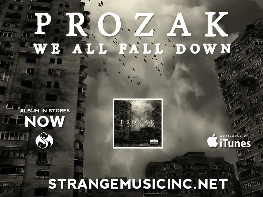 Prozak - We All Fall Down - Pre Sale Ship Date 9/17/2013