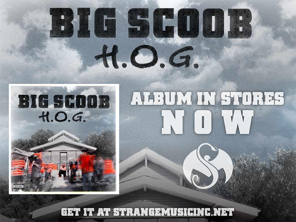 Big Scoob - H.O.G. - Pre Sale Ship Date 11/4/2016
