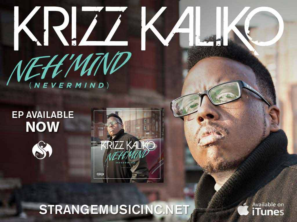 Krizz Kaliko - Neh'mind 11/27/12